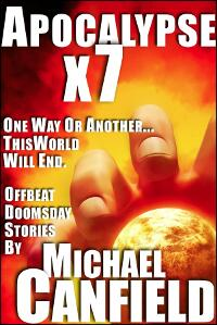 Apocalypse x 7: Offbeat Doomsday Stories