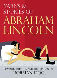 Yarns & Stories Of Abraham Lincoln
