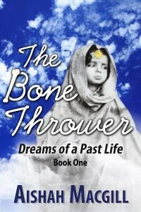 The Bone Thrower Dreams of a Past Life Book 1