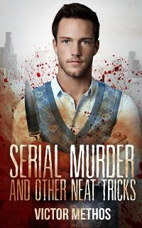 Serial Murder and Other Neat Tricks