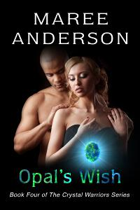 Opal's Wish (Book 4 of The Crystal Warriors Series)