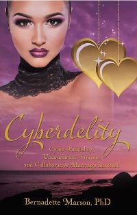 Cyberdelity: Cyber-Infidelity, Uncomforted Trauma and Collaborative Marriage Survival