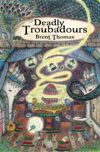 Deadly Troubadours