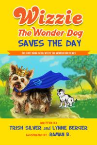 Wizzie the Wonder Dog Saves The Day