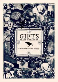 Gifts From The Dark - A Miscellany of Dread
