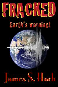 Fracked: Earth's warning!