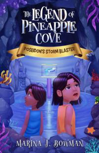 Poseidon's Storm Blaster (The Legend of Pineapple Cove 1)